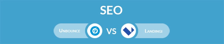 Unbounce vs Landingi: Which One Is the Best for SEO?