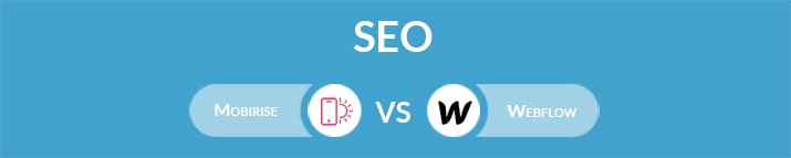 Mobirise vs Webflow: Which One Is the Best for SEO?