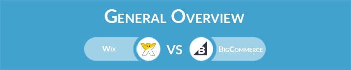 Wix vs BigCommerce: General Overview