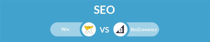 Wix vs BigCommerce: Which One Is the Best for SEO?