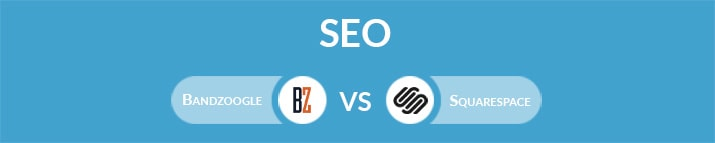 Bandzoogle vs Squarespace: Which One Is the Best for SEO?