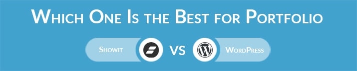 Which One Is the Best for Portfolio Website - Showit or WordPress?