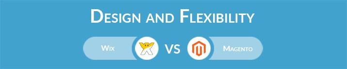Wix vs Magento: Design and Flexibility