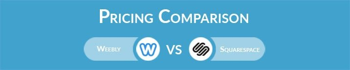 Weebly vs Squarespace: General Pricing Comparison