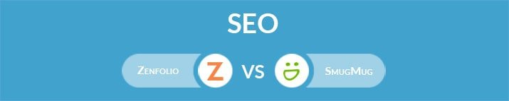 Zenfolio vs SmugMug: Which One Is the Best for SEO?