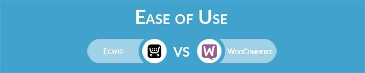 Ecwid vs WooCommerce: Which One Is Easier to Use?