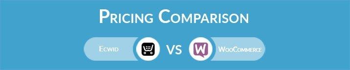 Ecwid vs WooCommerce: General Pricing Comparison
