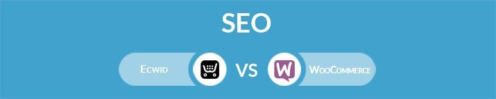 Ecwid vs WooCommerce: Which One Is the Best for SEO?